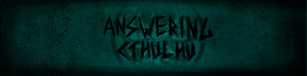Answering Cthulhu - Alpha