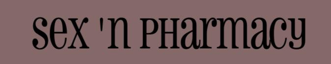 Sex 'n Pharmacy