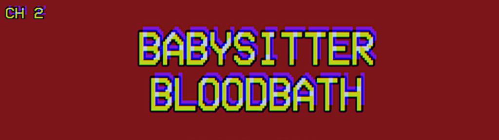 Babysitter Bloodbath