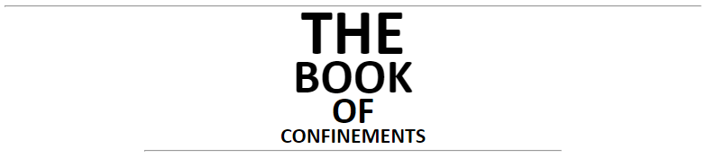 ☐THE BOOK OF CONFINEMENTS☐