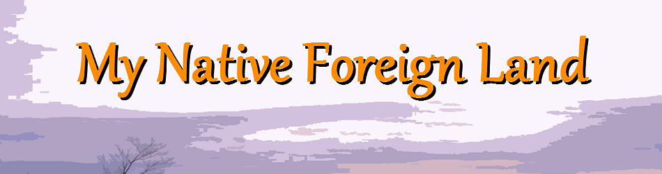 My Native Foreign Land