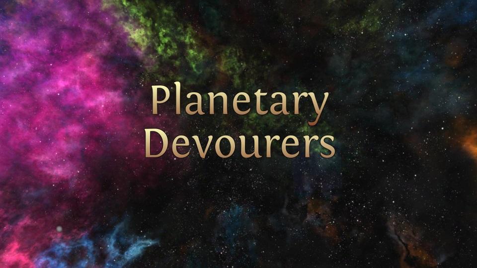 LD30 - Planetary Devourers