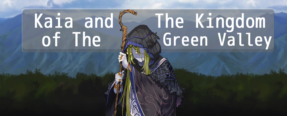 Kaia and the Kingdom of the Green Valley