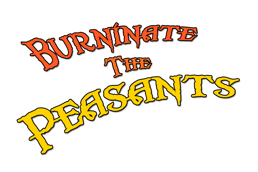 Burninate The Peasants