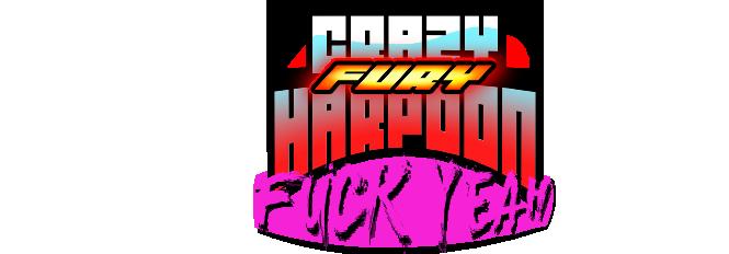 Crazy fury Harpoon!