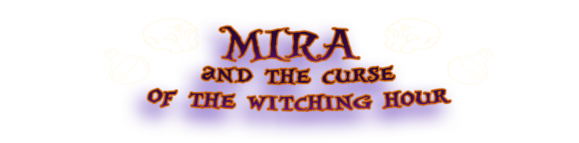 Mira and the Curse of the Witching Hour