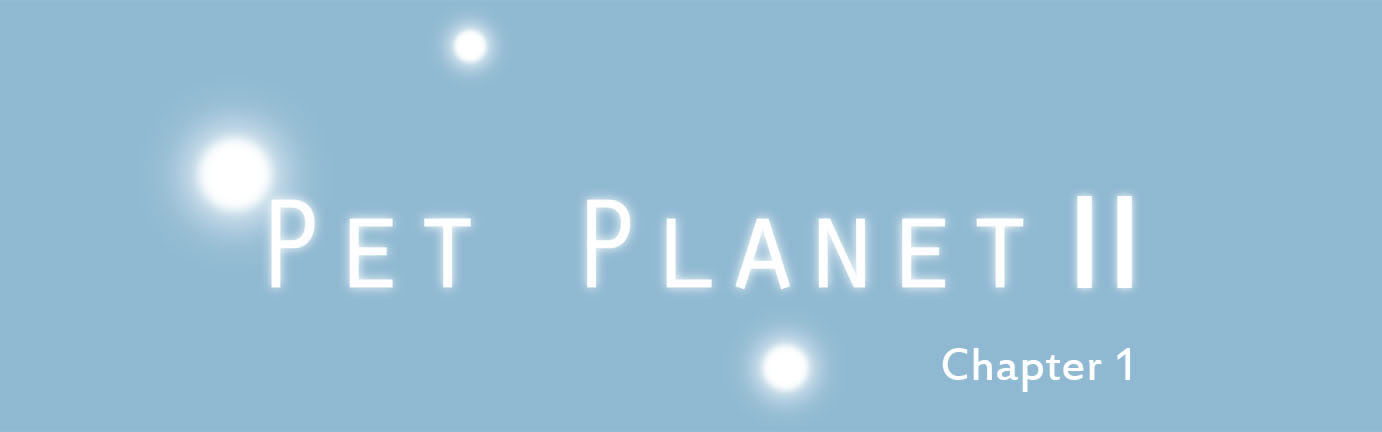 Pet Planet 2 Chapter 1