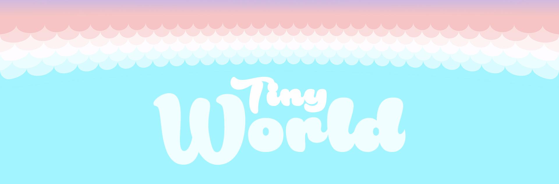 Tiny World