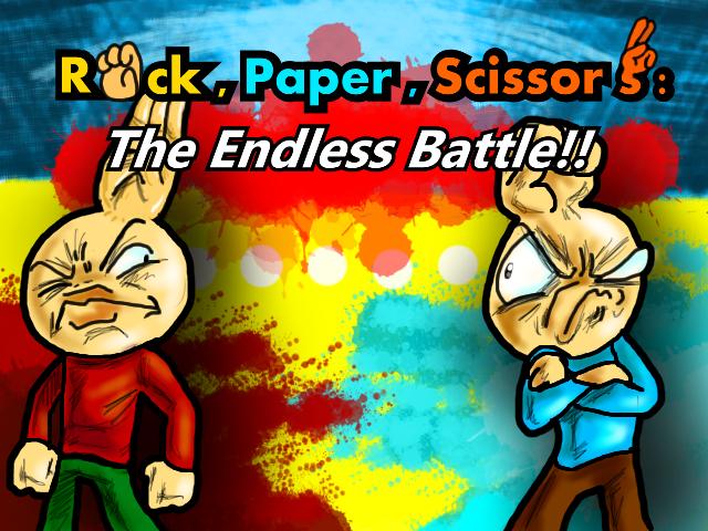 Rock, Paper, Scissors : The Endless Battle