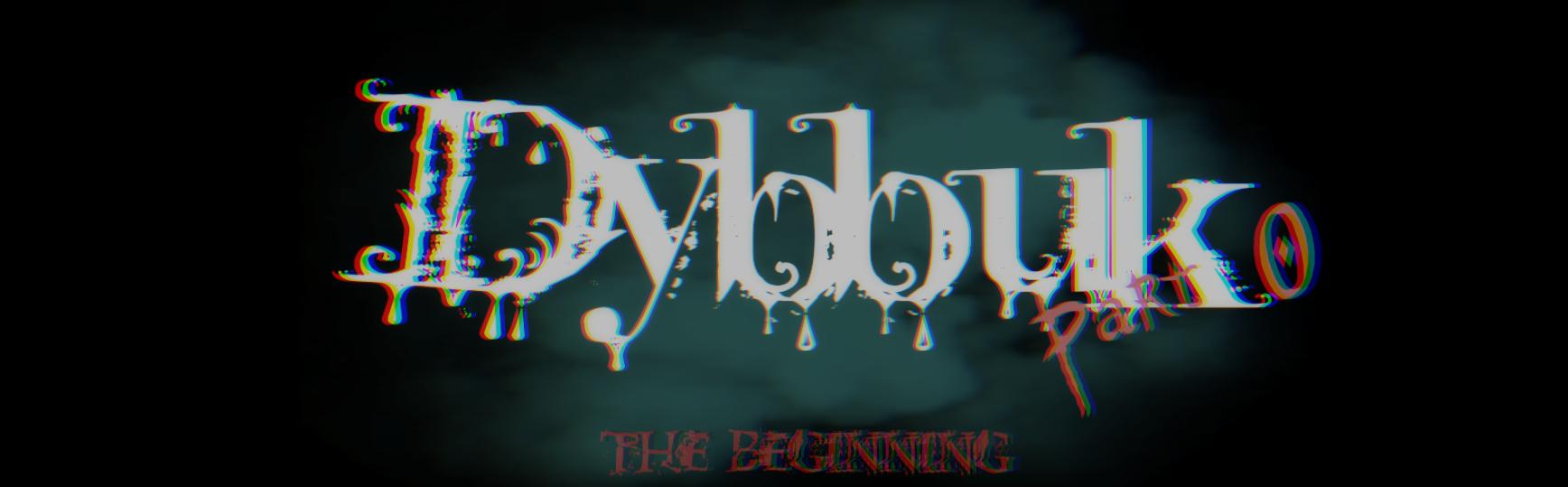 Dybbuk. Episode 0