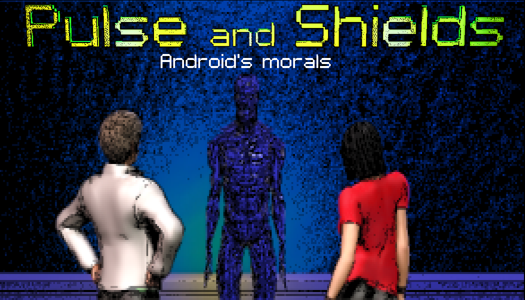 Pulse and Shields - Android's Morals