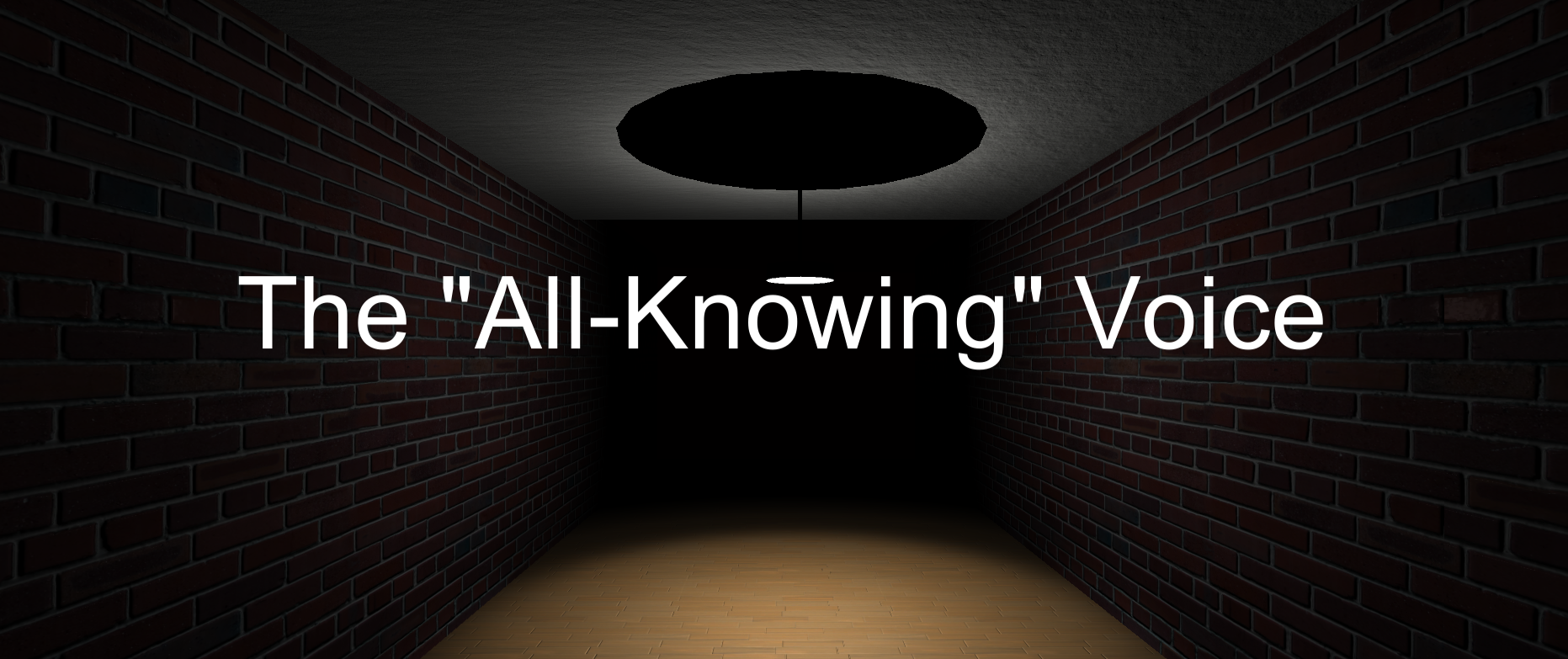 """The """"All-Knowing"""" Voice"""