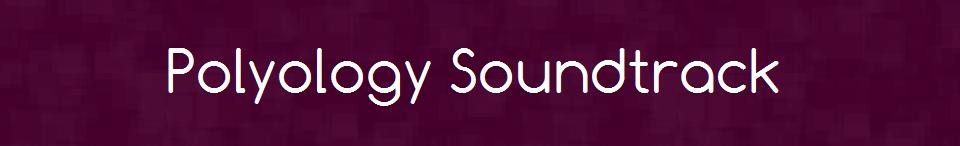Polyology Soundtrack