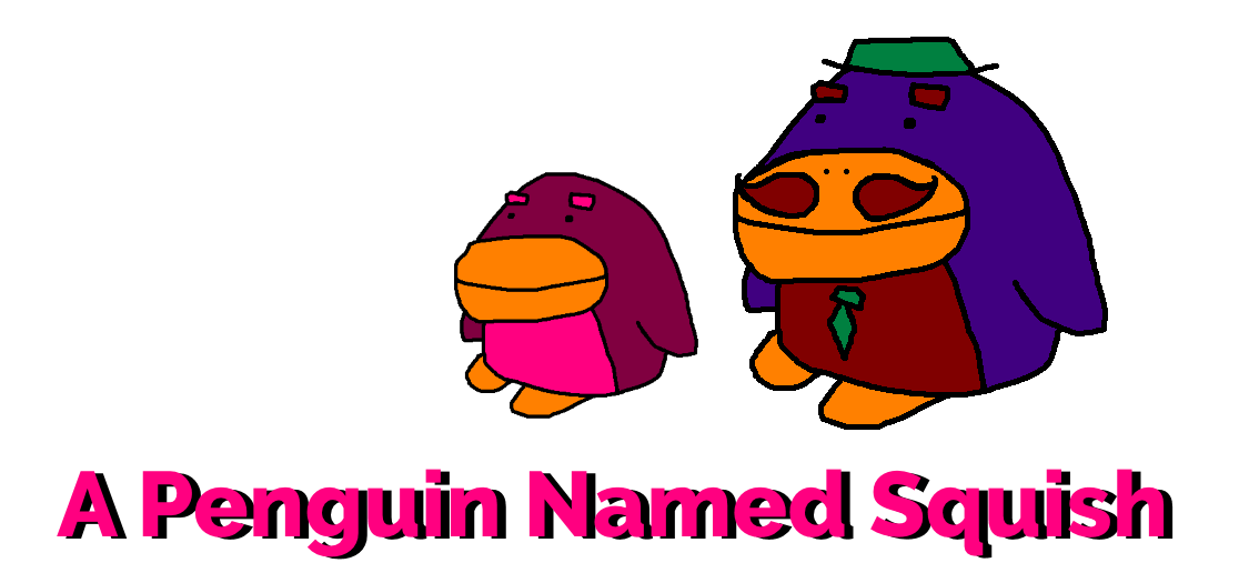 A Penguin Named Squish