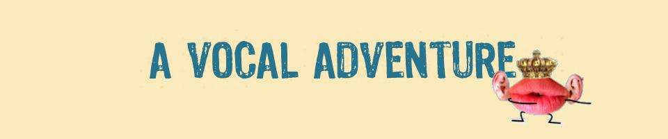 A Vocal Adventure