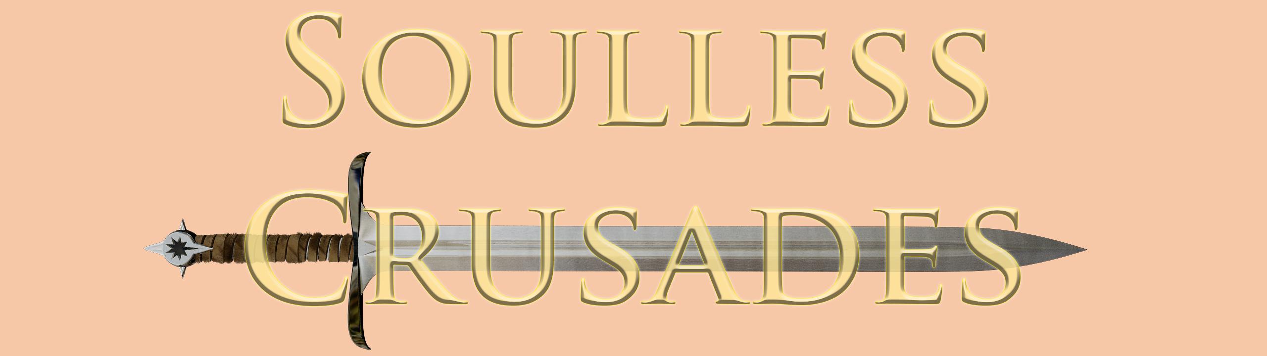Soulless Crusades