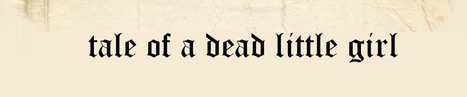 (Un)tale of a(n) (un)dead little girl