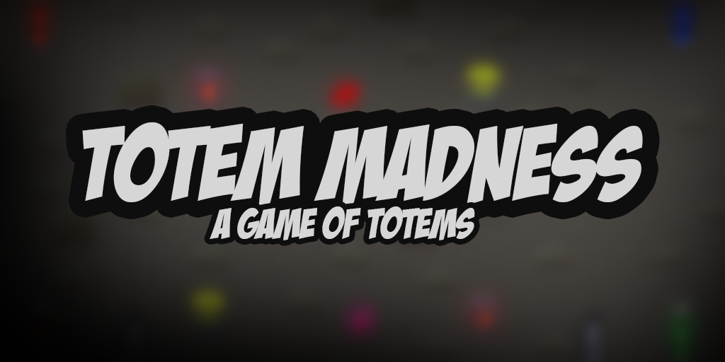 Totem Madness