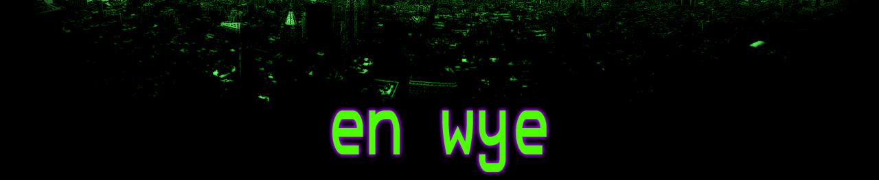 en wye