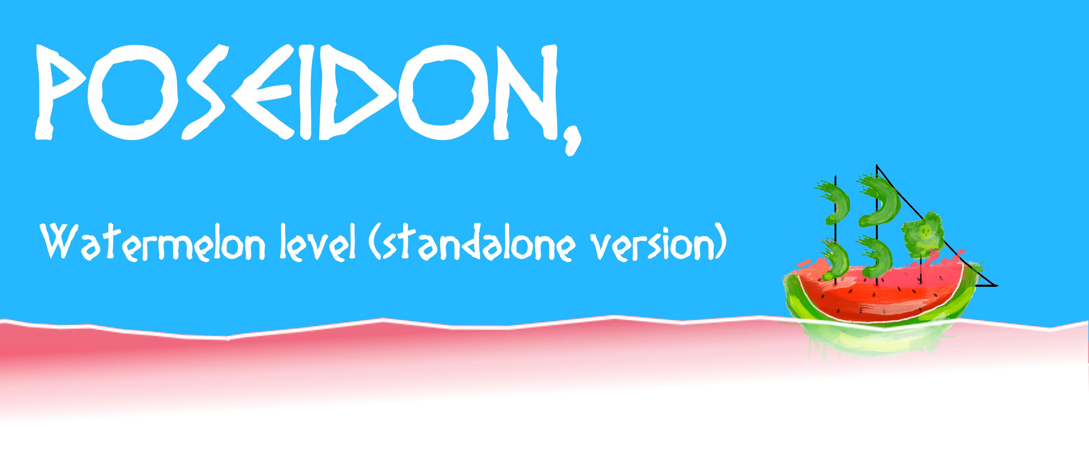 Poseidon : Melon Level