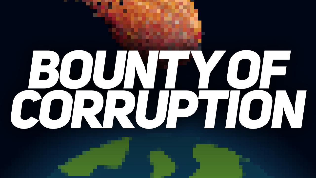 Bounty of Corruption