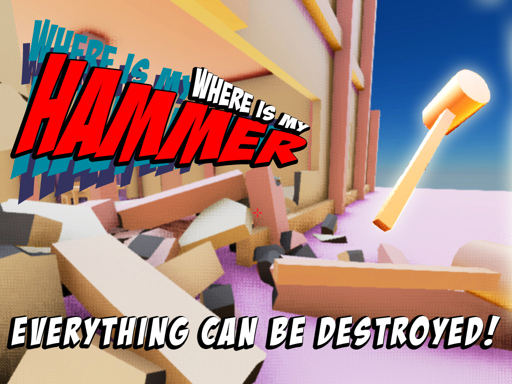 Where Is My Hammer: Destroy Everything! by Toco Games