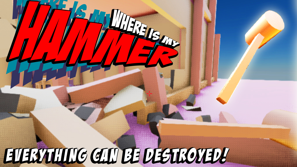 Where Is My Hammer: Destroy Everything!