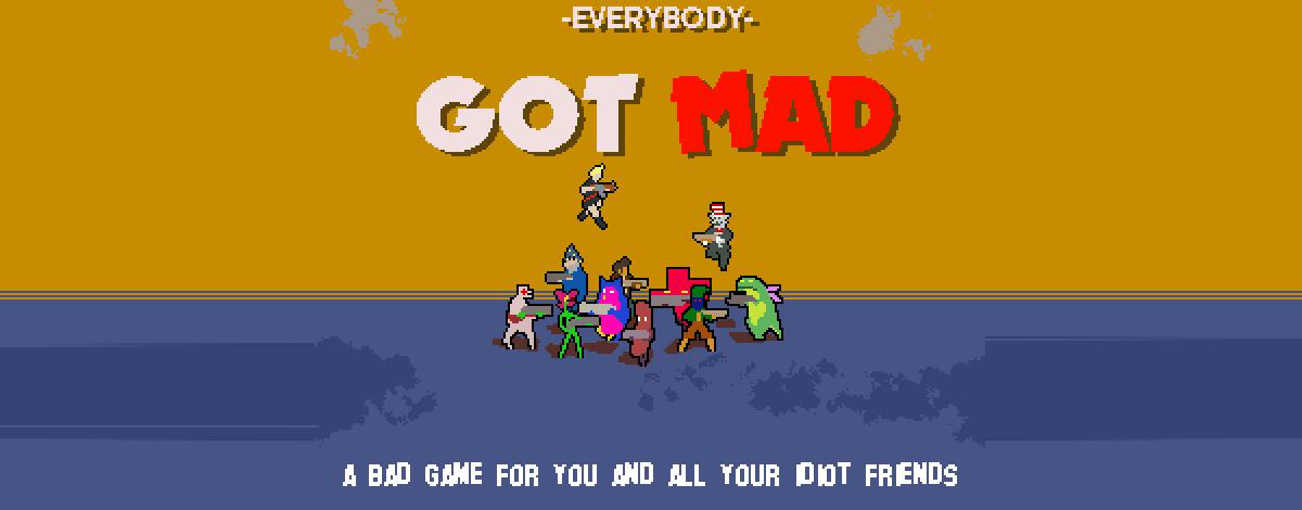 Everybody Got Mad!