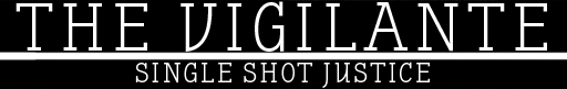 The Vigilante: Single Shot Justice