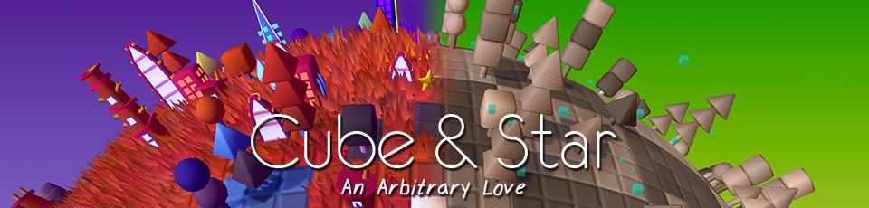 Cube & Star: An Arbitrary Love