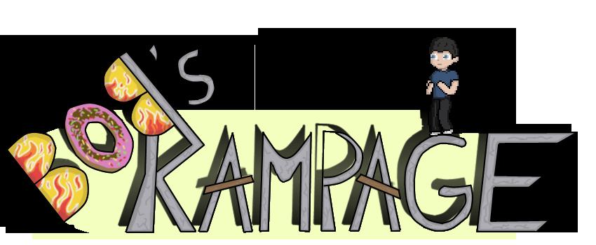 Bob's Rampage