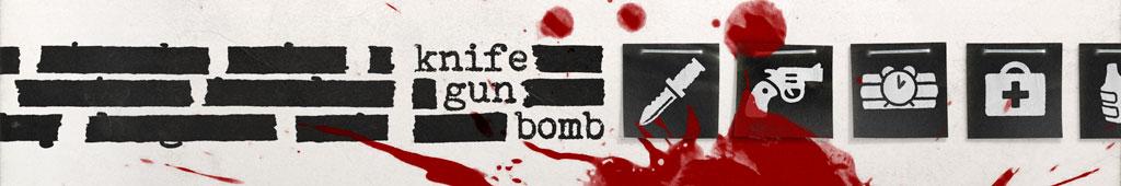 Knife Gun Bomb