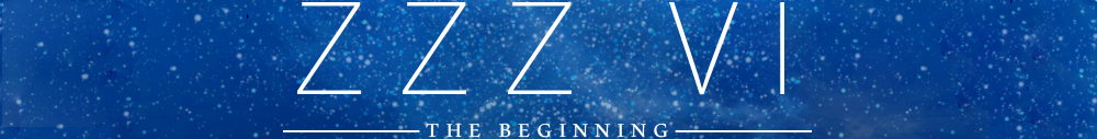 ZZZ VI : The Beginning