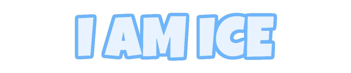 I Am Ice
