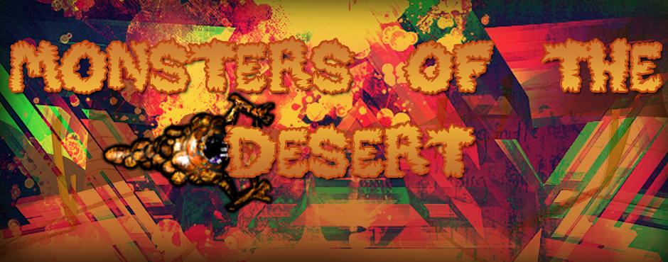 Monsters of the Desert