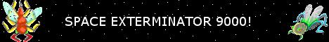 SPACE EXTERMINATOR 9,000!
