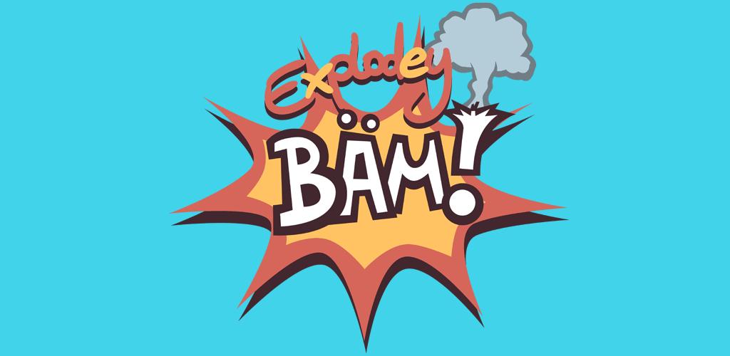 Explodey BÄM!