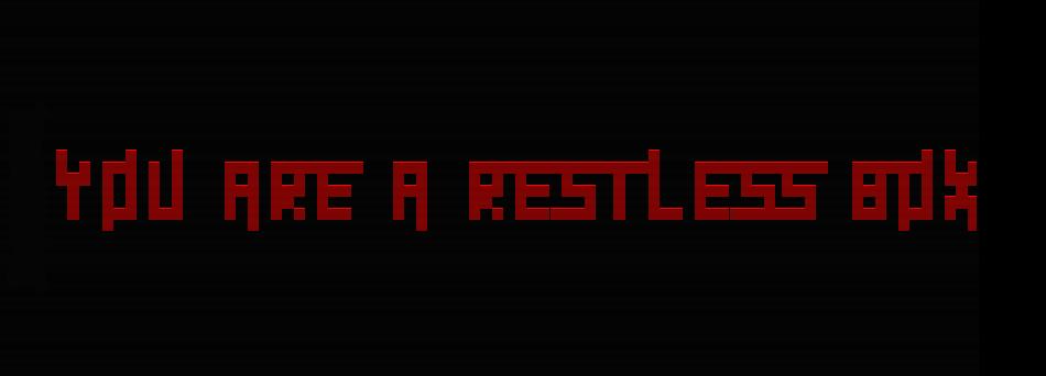 The Restless Box