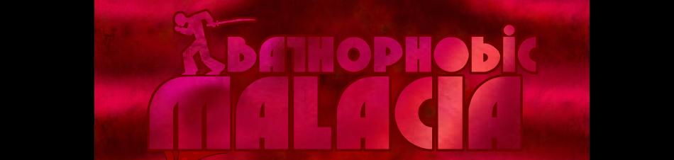 Bathophobic Malacia
