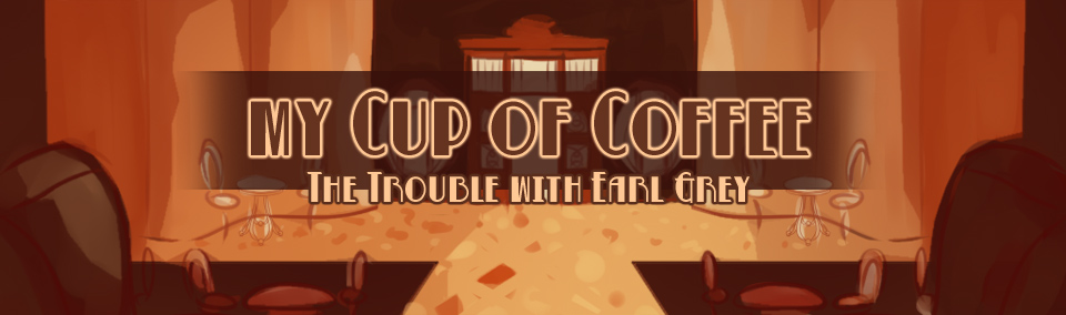 My Cup of Coffee: The Trouble with Earl Grey