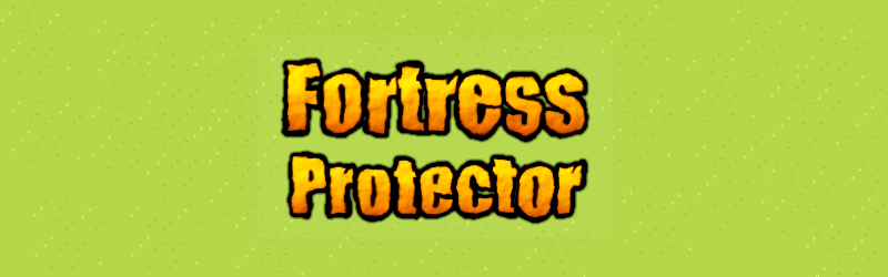 Fortress Protector