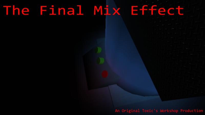 The Final Mix Effect Episode 1