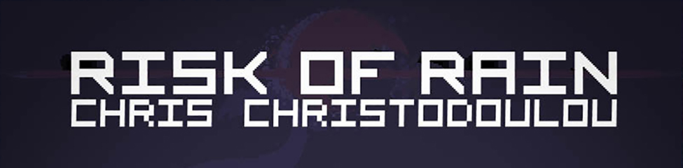 Risk of Rain OST -  Chris Christodoulou