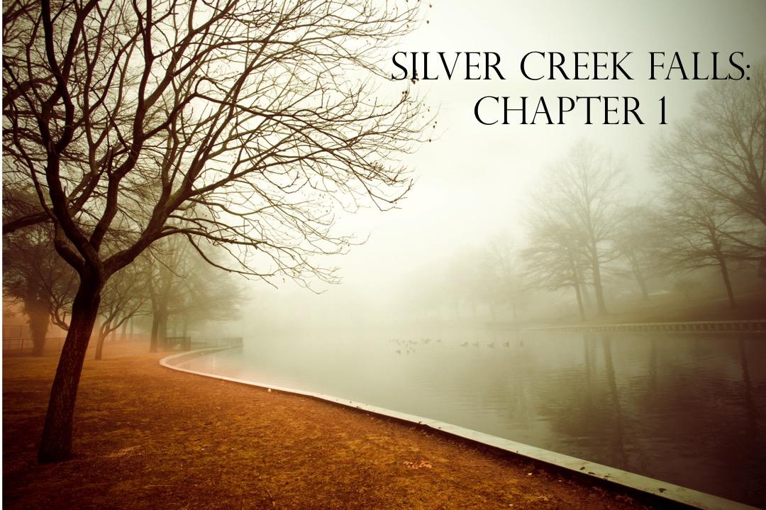 Silver Creek Falls: Chapter 1