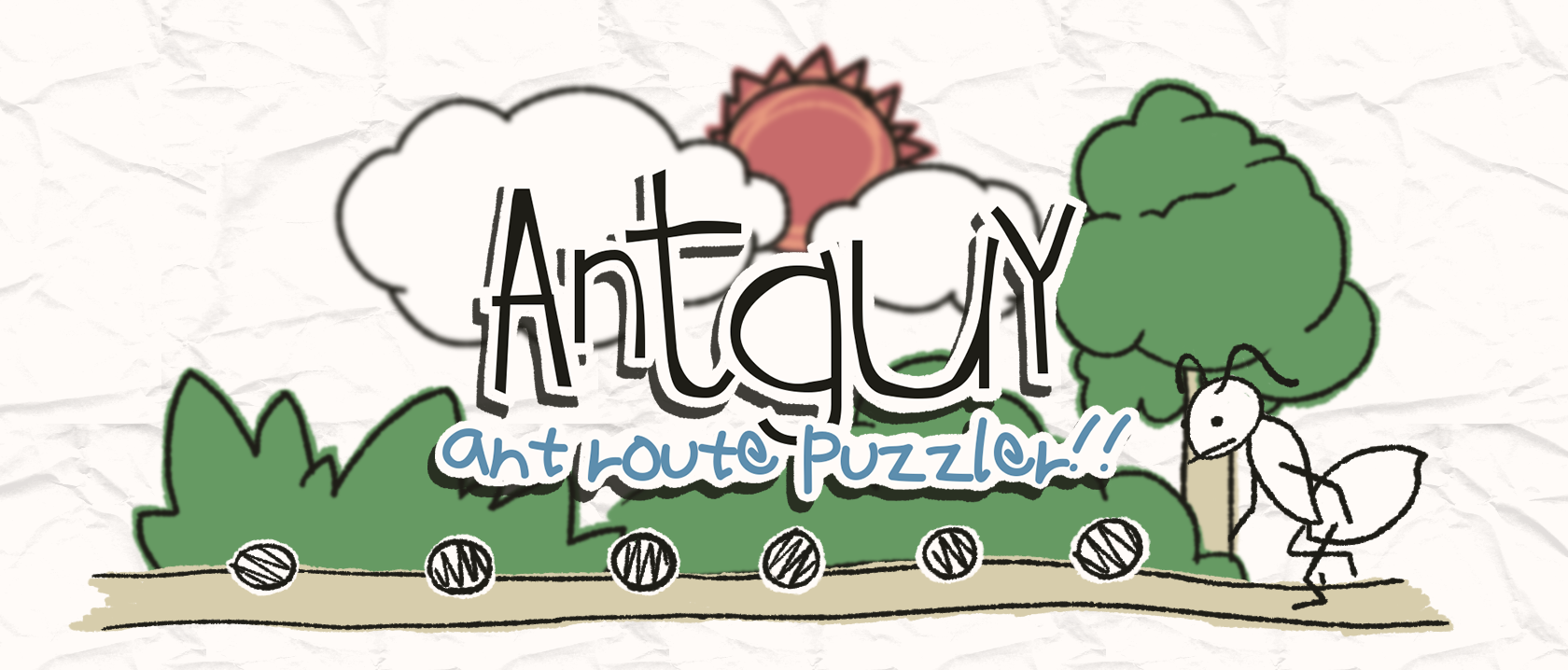 Antguy -ant route puzzler!!-