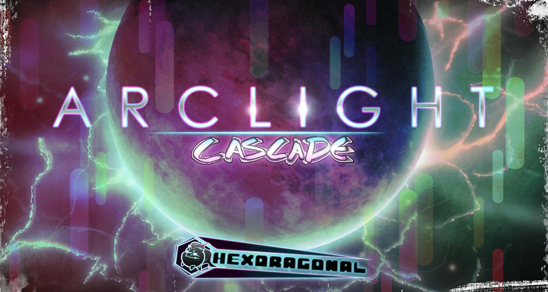 Arclight Cascade Demo