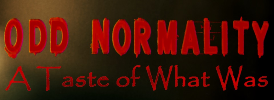 Odd Normality: A Taste of What Was