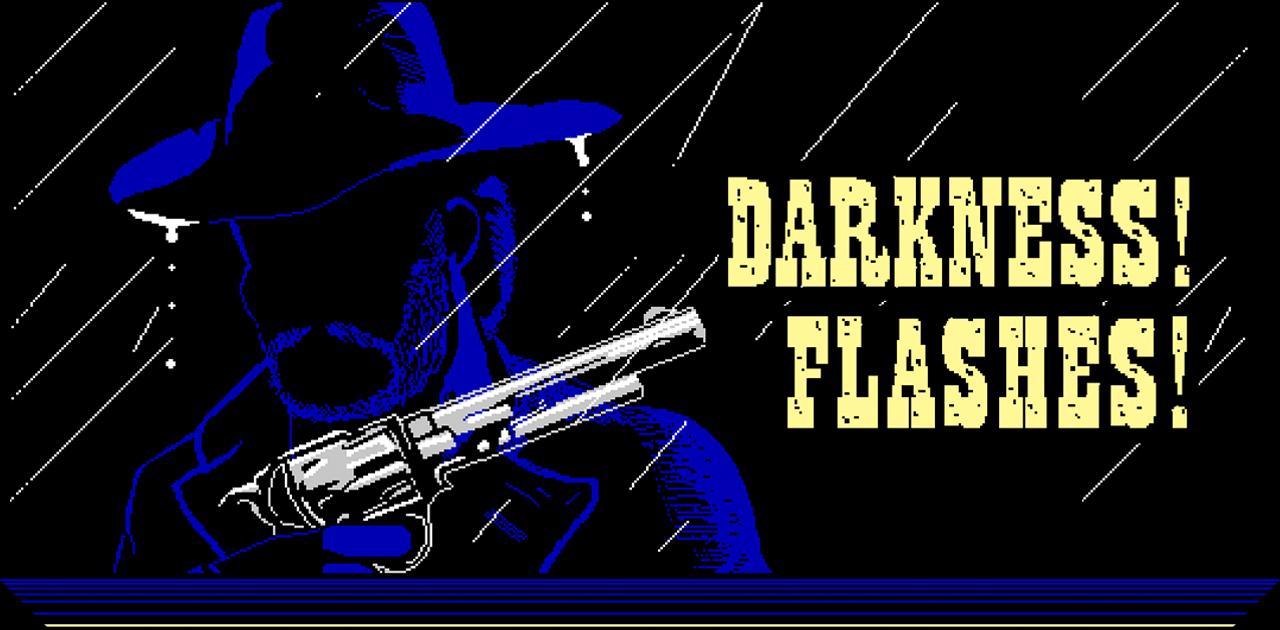 Darkness! Flashes!