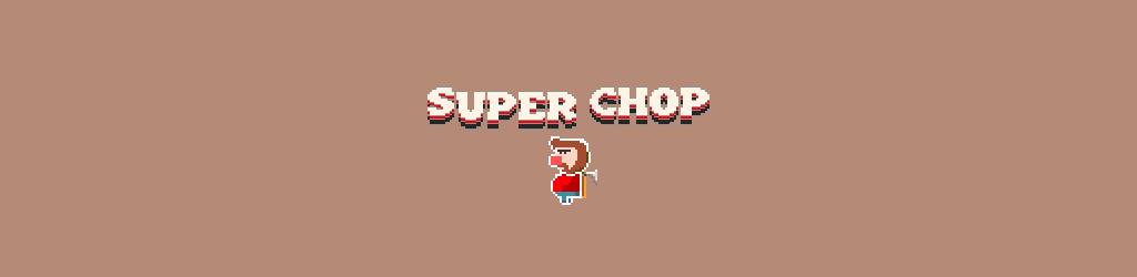 Super Chop
