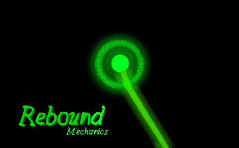 Rebound Mechanic